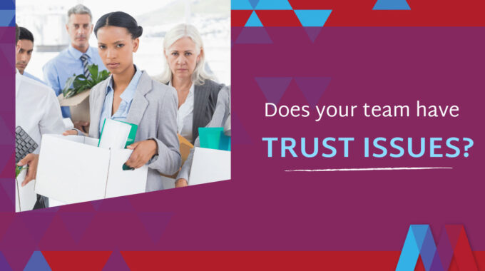 Does Your Team Have Trust Issues?